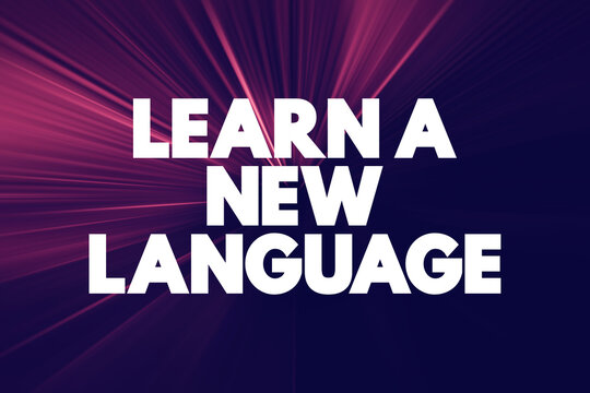 Learn A New Language text quote, concept background.