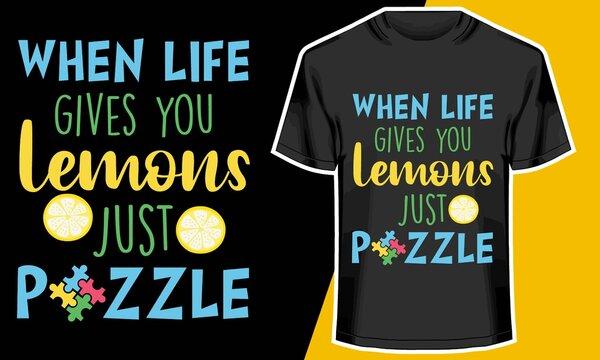 When Life gives you lemon just puzzle,  Puzzle t shirt design, T shirt Design Idea,