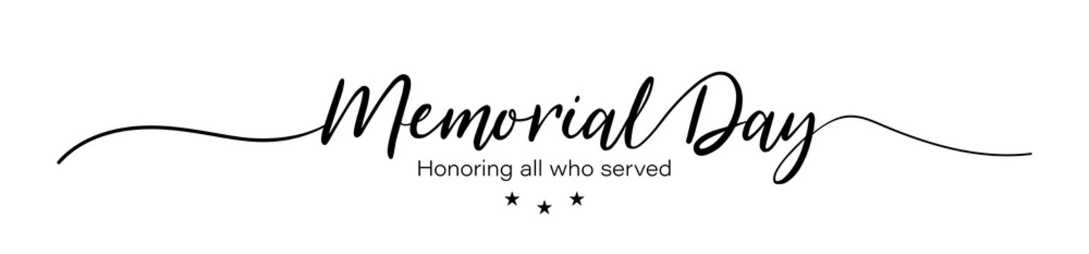 Day memorial. Happy memorial day. Honoring all who served banner for memorial day. Lettering style. Vector
