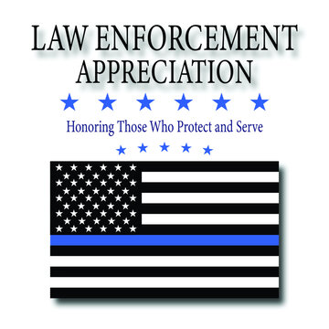 Law Enforcement Appreciation with Police Thin Blue Line flag vector. The flag symbolizes pride in the police and law enforcement officers.