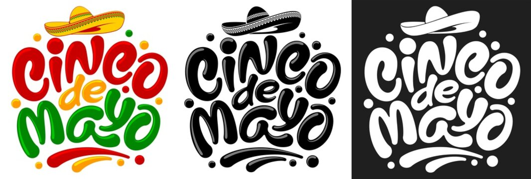 Set of Cinco de Mayo graphic letterings. Unusual hand drawn calligraphy by brush. Decorated with traditional mexican sombrero. Colorful and monochrome variants. Vector illustration.