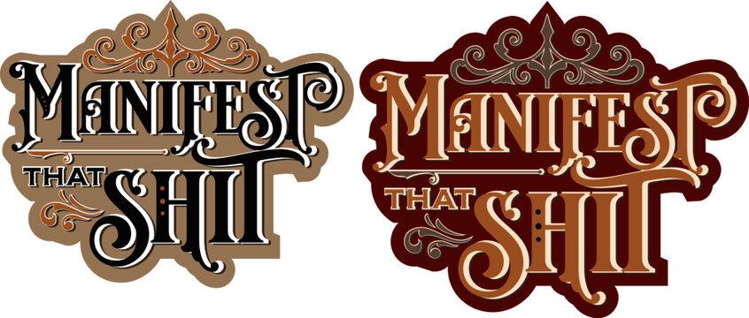 Manifest that shit vintage typography