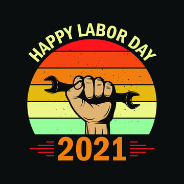 happy labor day 2021 - t shirt or poster design
