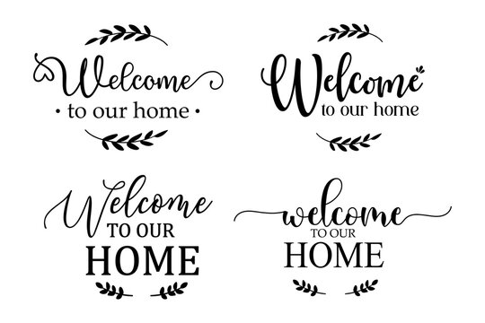 Welcome to our home sign For decorating the front of the house to greet the visitors.