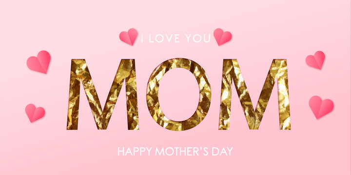 """Mother's day banner. Festive background with gold text """"I love you MOM"""" on a soft pink background of a piece of paper. Design for fashion advertising, poster, flyer, postcard, website. Vector EPS 10"""