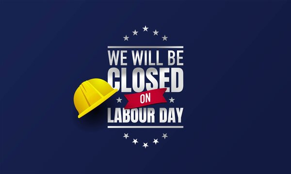 Labour Day Background Design. We will be closed on Labour Day.