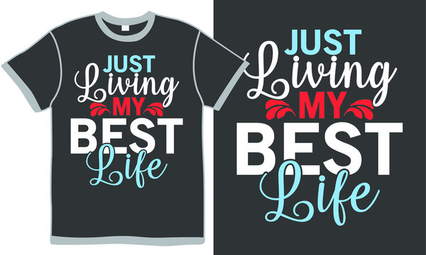 just living my best life, beautiful quotes, heart lover, great life design, vector illustration