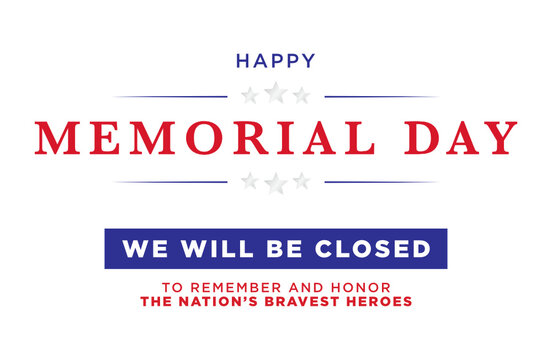 Happy Memorial Day Background, Memorial Day Sign, Memorial Day We Are Closed, We Are Closed Sign, Labor Day Sign, Closed Sign For Business Vector Illustration Background