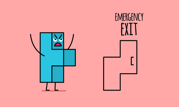 Kawaii tetris block is getting angry because of wrong shape of Emergency exit door.