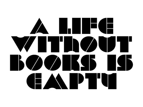 A life without books is empty motivational quote, inspirational quote about pray, courage, growth, nature, lifestyle, christmas, christianity, love, vision, excuse