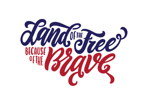 Land of the free because of the brave hand drawn american patriotic quote lettering. 4th of July day related calligraphy. Vector vintage illustration.