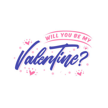 Will you be my valentine lettering