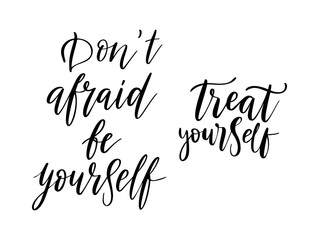 Don't afraid be yourself vector quote. Life positive motivation quote for poster, card, print. Graphic script hand drawn lettering, ink calligraphy. Vector illustration isolated on white background