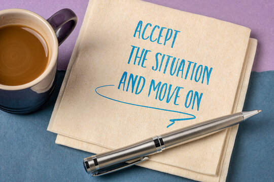 accept the situation and move on - inspirational handwriting on a napkin with a cup of coffee, personal development concept
