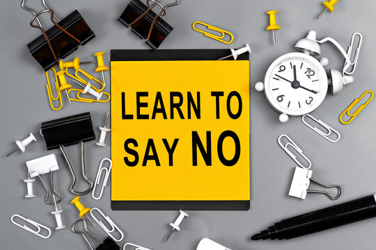 Learn to say no - concept of text on sticky note. Work and study concept