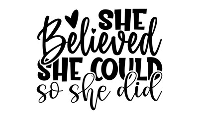 Fototapeta She believed she could so she did - afro woman t shirts design, Hand drawn lettering phrase, Calligraphy t shirt design, Isolated on white background, svg Files for Cutting Cricut and Silhouette, EPS  obraz
