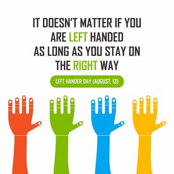 Colorful left hand illustration. Easy to edit with vector file. Can use for your creative content. Especially about left hander day campaign in this august.