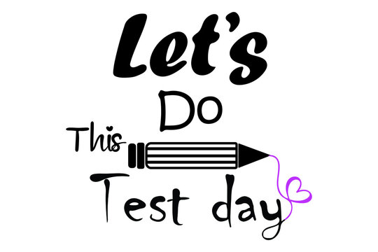 Let's do this test day. inspirational beautiful handwritten quote for a gift tag, lettering message. lettering black. and purple heart. Vector design. Illustration vector lettering Let's do this test.
