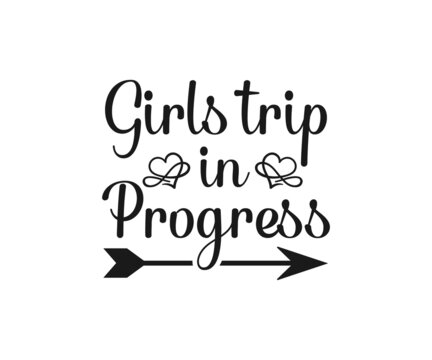 Girls trip in progress, Girls Trip, Girls Weekend, Girls Getaway, Travel Shirt,  Family Vacation