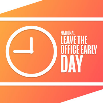 National Leave the Office Early Day. Holiday concept. Template for background, banner, card, poster with text inscription. Vector EPS10 illustration.