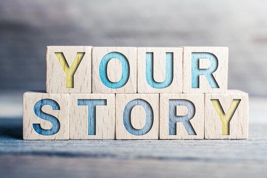Your Story Written On Wooden Blocks On A Board