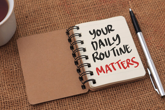 Your daily routine matters, text words typography written on note book, life and business motivational inspirational