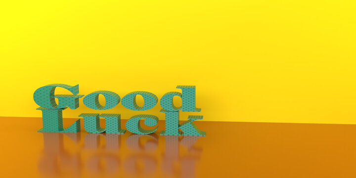 The words Good luck in green three d letters over a yellow background. 3d render