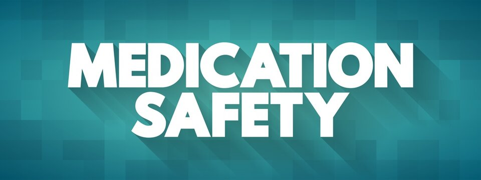 Medication Safety text quote, health concept background