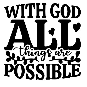 with god all things are possible background inspirational positive quotes, motivational, typography, lettering design