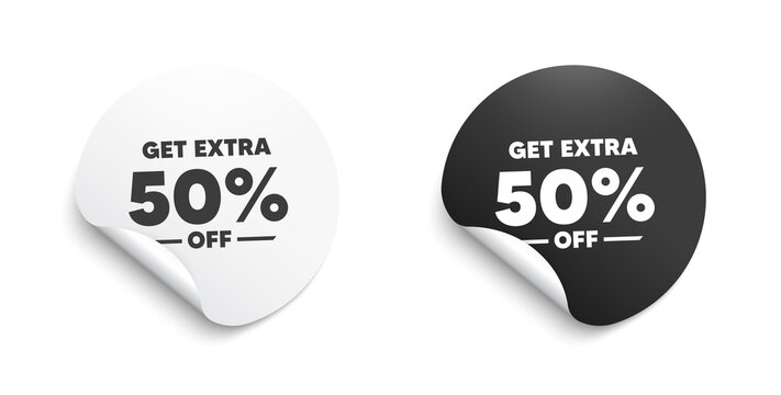 Get Extra 50 percent off Sale. Round sticker with offer message. Discount offer price sign. Special offer symbol. Save 50 percentages. Circle sticker mockup banner. Extra discount badge shape. Vector
