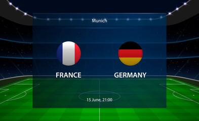 Obraz France vs Germany football scoreboard. Broadcast graphic soccer - fototapety do salonu