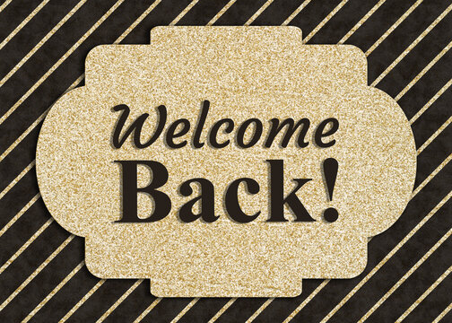 Welcome Back message on a greeting card