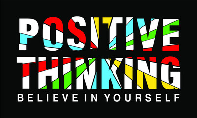 positive thinking quote typography t shirt design graphics vector