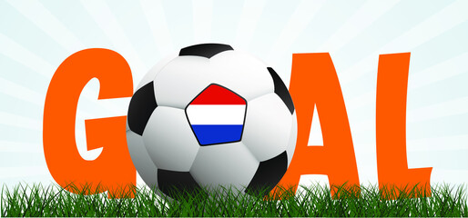 Fototapeta Slogan goal with football with flag of the Netherlands on green soccer grass field. Vector background banner. Sport finale wk, ek or school, sports game cup.  obraz