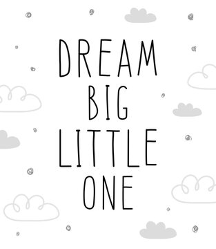 """Poster with the inscription """"big dream little one"""" on a white background with a pattern of clouds and dots."""
