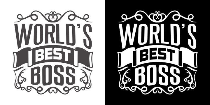 Worlds Best Boss SVG Cut File | Best Boss Ever Svg | Boss Gift Svg | Boss Svg | Boss Quote Svg | T-shirt Design