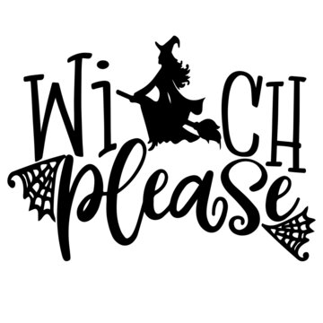 witch please logo inspirational positive quotes, motivational, typography, lettering design