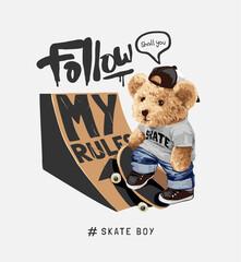 Fototapeta follow my rules slogan with bear doll and skateboard ramp vector illustration obraz