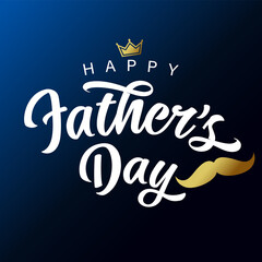 Obraz Happy Fathers Day white lettering with golden mustache and crown. Vector greeting illustration with calligraphy text, crown and whisker for best Dad in the world - fototapety do salonu