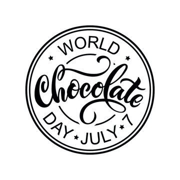 World chocolate day on July 7th handwritten text isolated on white background. Modern brush ink calligraphy. Hand lettering for emblem, postcard, label, sticker, logo. Vector illustration, round stamp