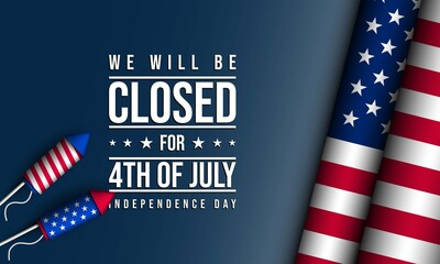 Fototapeta United States Independence Day Background Design. We will be Closed for Fourth of July Independence Day. obraz