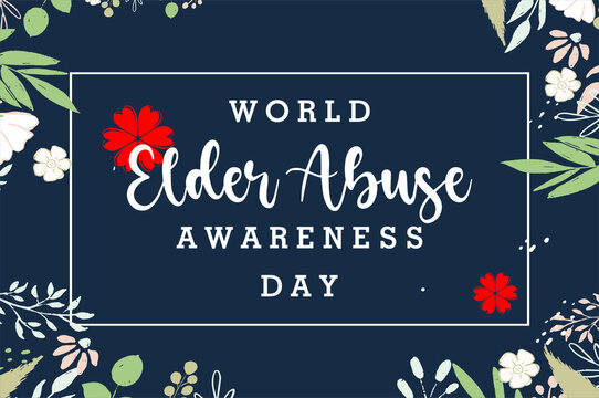 Elder Abuse. World Elder Abuse Awareness Day