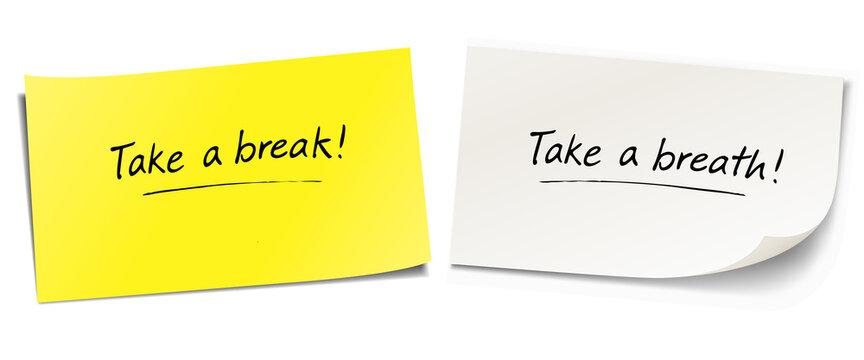 Sticky notes Set. Take a break! Take a breath!