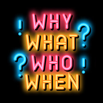 questions why what who when neon light sign vector. Glowing bright icon questions why what who when sign. transparent symbol illustration