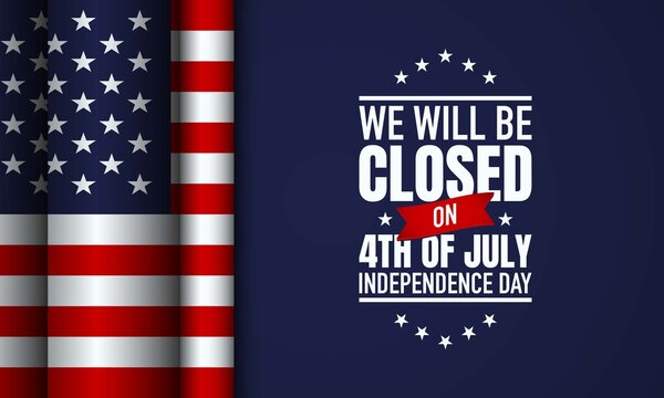 United States of America Independence Day Background Design. We will be Closed on Fourth of July Independence Day.
