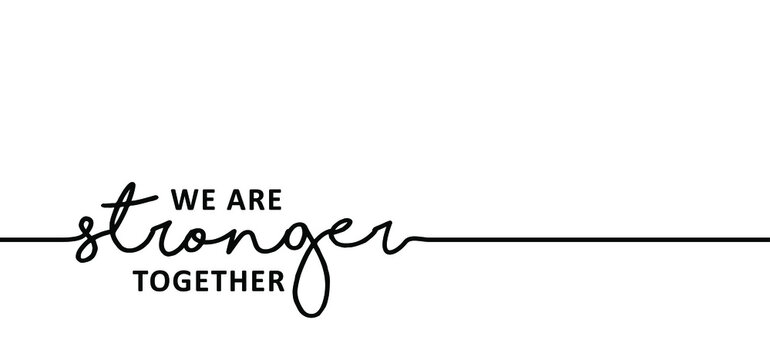 Slogan We are stronger together. Inspirational, motivation and inspiration concept. Positive, motivational, psychology quote. Flat vector banner.