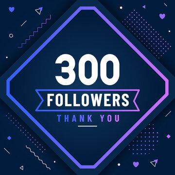 Thank you 300 followers celebration modern colorful design.