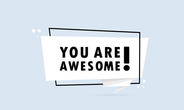You are awesome. Origami style speech bubble banner. Sticker design template with You are awesome text. Vector EPS 10. Isolated on white background