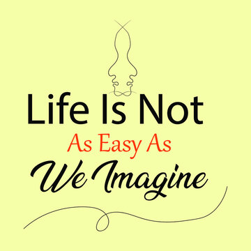 """quotes of life. lettering""""life is not as easy as we imagine"""". illustration vector"""