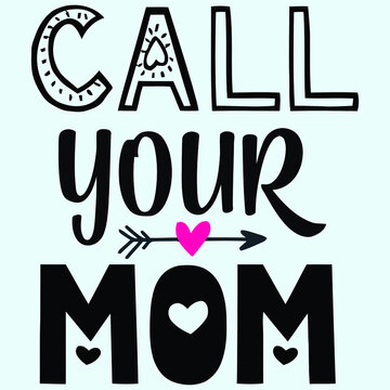 call your mom we love our mom tee heather prism Design vector illustration poster